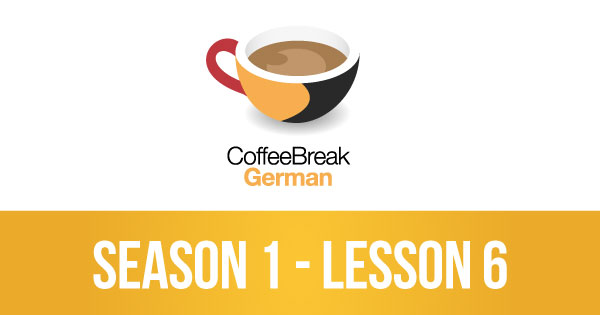 Lesson 06 – Coffee Break German
