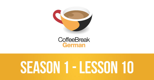 Lesson 10 – Coffee Break German