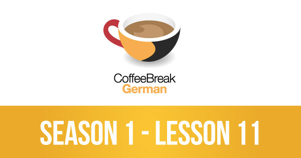 Lesson 11 – Coffee Break German