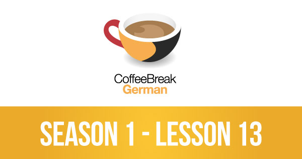 Lesson 13 – Coffee Break German