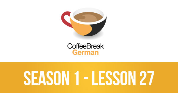 Lesson 27 – Coffee Break German