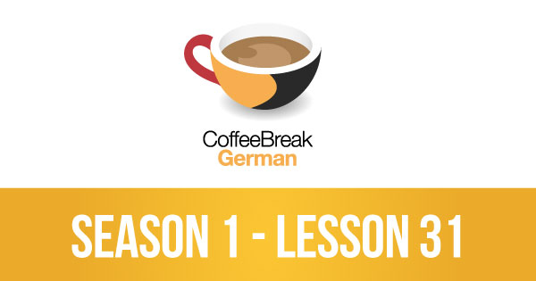 Lesson 31 – Coffee Break German