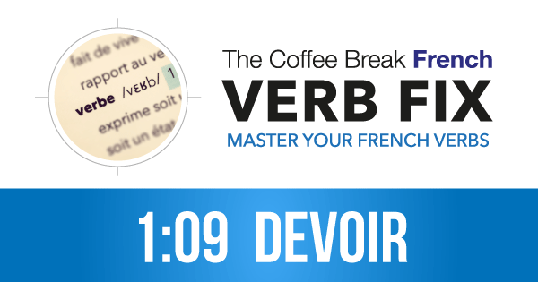 The CBF Verb Fix 109 – Devoir