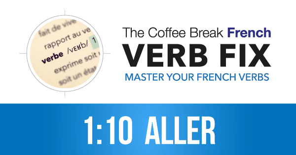The CBF Verb Fix 110 – Aller