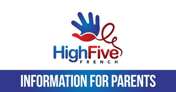 High Five French – Information for Parents