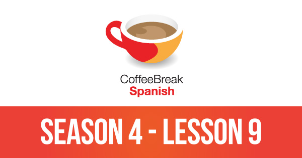 Episode 9 – Season 4 – Coffee Break Spanish