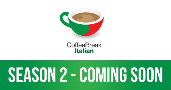 Announcing Coffee Break Italian Season 2