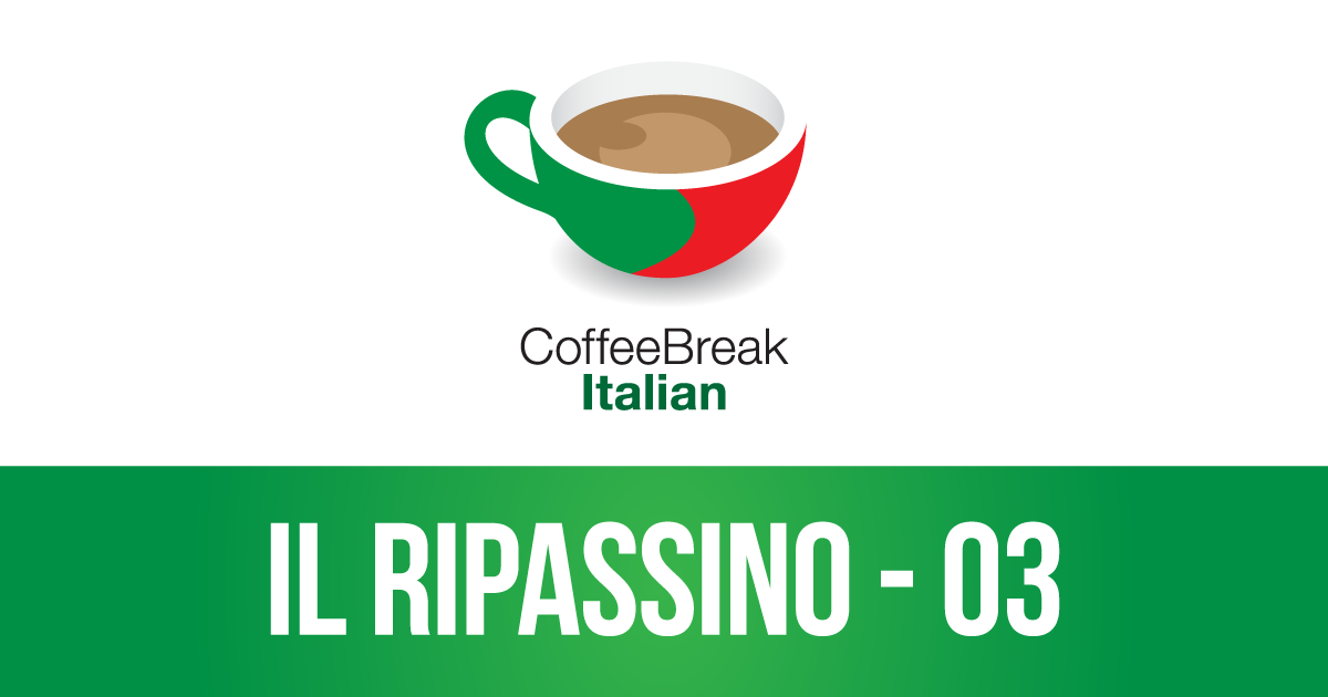 CBI Il Ripassino 03 | Review your Italian with the Coffee Break team