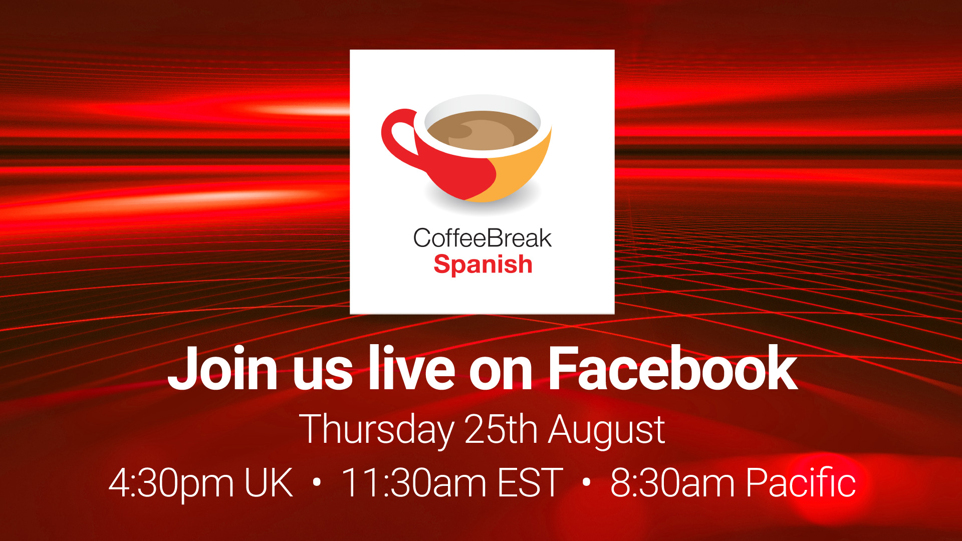 Coffee Break Spanish Live – 25 de agosto 2016