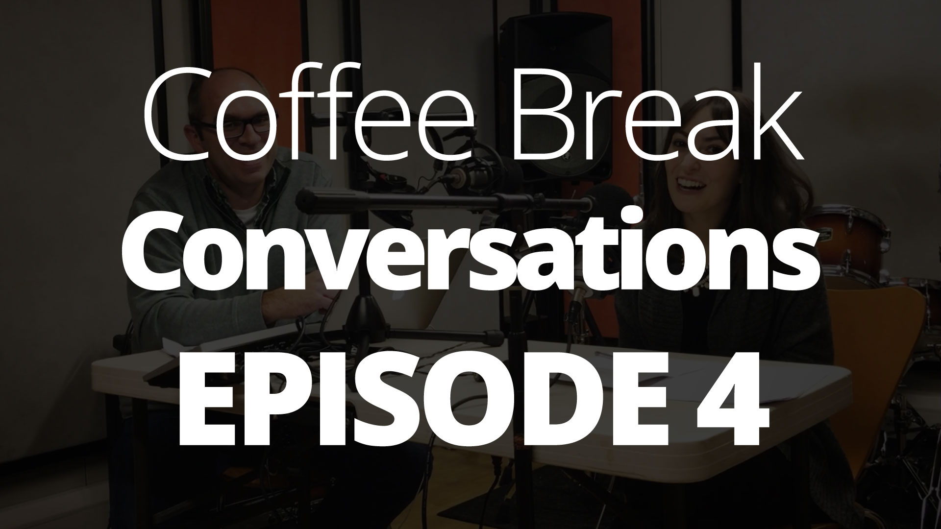 Episode 4 – Coffee Break Conversations