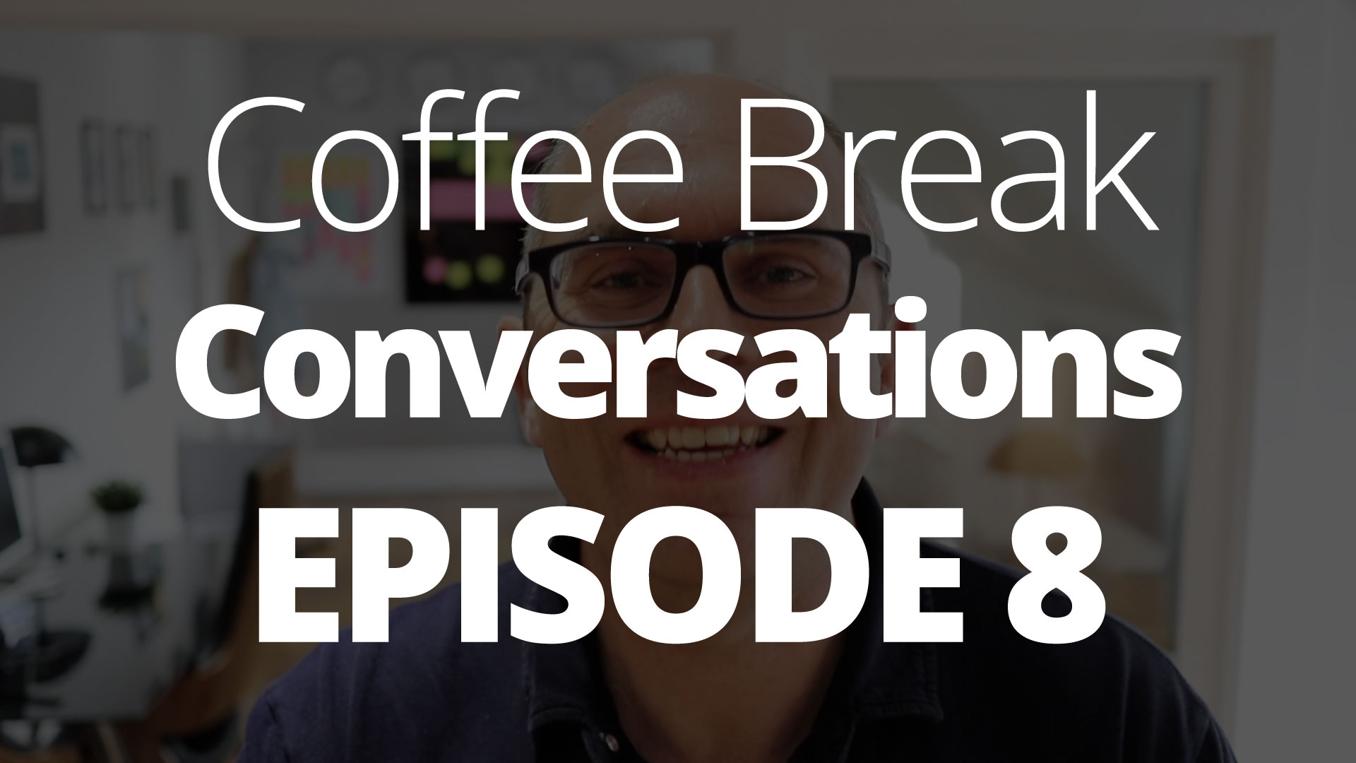 Episode 8 – Coffee Break Conversations