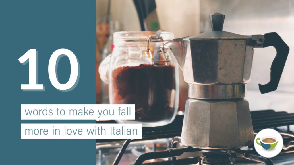 10 Words To Make You Fall More In Love With Italian Coffee Break