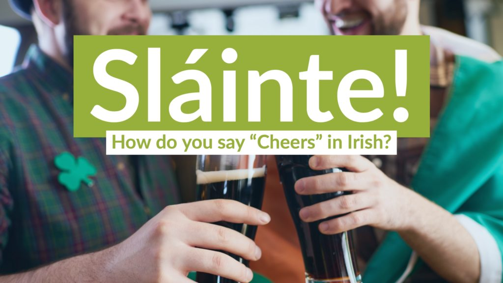 How to say cheers in irish and much more coffee break languages how to say cheers in irish and much more m4hsunfo